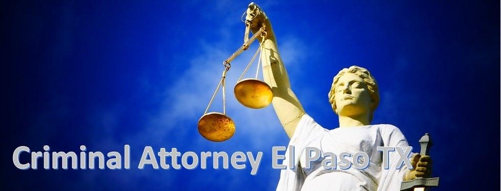 Criminal Attorney In El Paso TX
