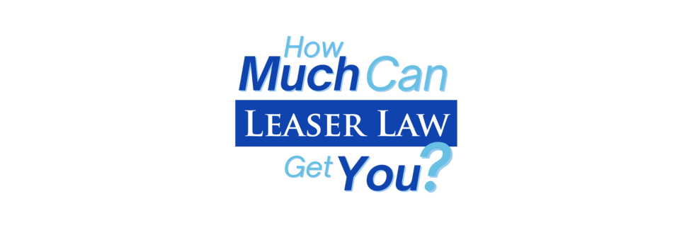 How much can Leaser Law get you?