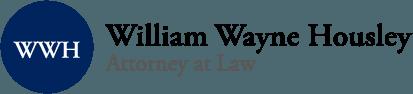 William Wayne Housley, Attorney at Law