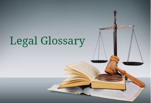 Criminal Case Definitions — Commonly Used Legal Words and Phrases