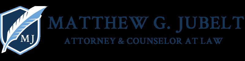 Matthew G. Jubelt Attorney & Counselor at Law