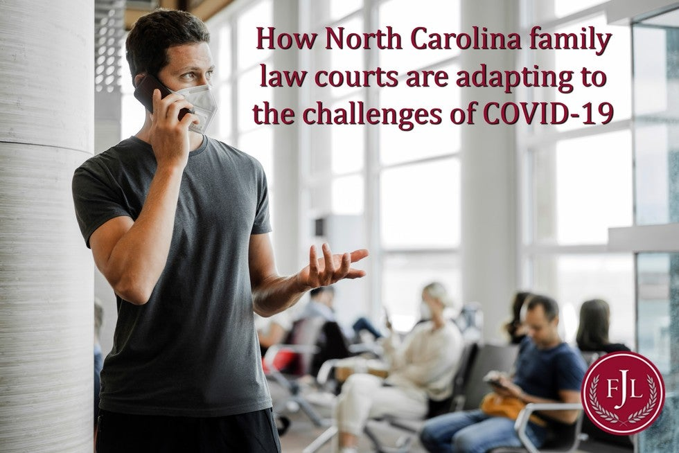 Jerkins Family Law  How North Carolina family law courts are adapting to the challenges of COVID-19
