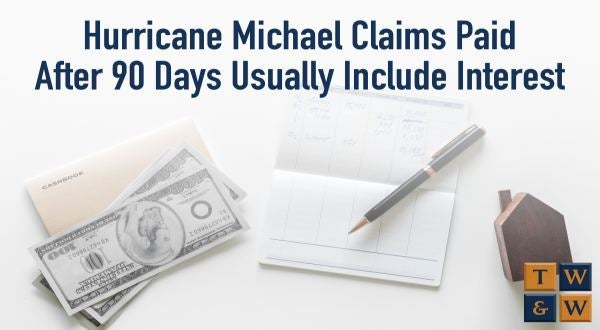 insurance hurricane michael paid after 90 days interest