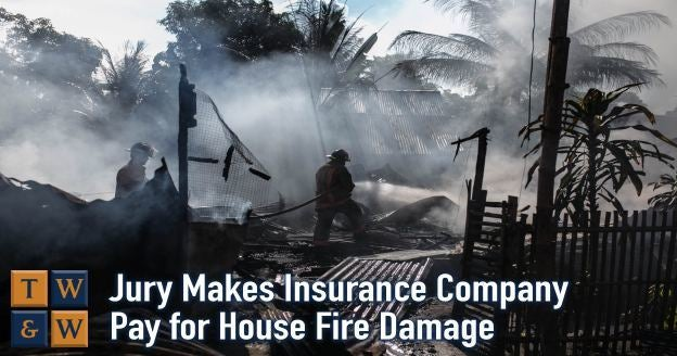 insurance company tries to wrongfully deny legitimate claim for house fire damage