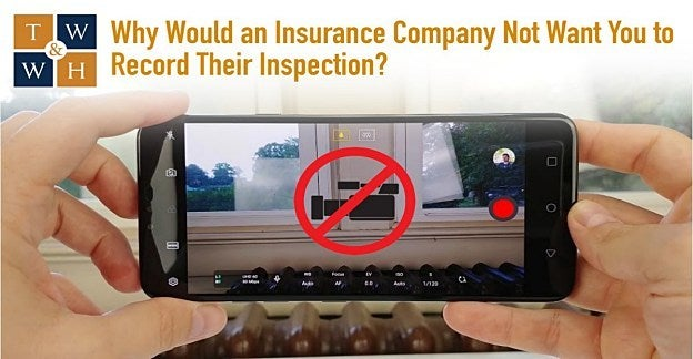 insurance company objects to homeowner recording their inspection